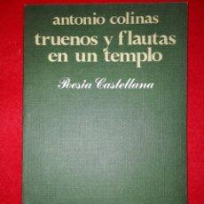 Libros de segunda mano: ANTONIO COLINAS TRUENOS Y FLAUTAS EN UN TEMPLO. Lote 209419105