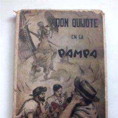 Libros de segunda mano: DON QUIJOTE EN LA PAMPA. PRIMERA EDICIÓN, 1948. BUENOS AIRES, ARGENTINA (VER DESCRIPCIÓN). Lote 210454245