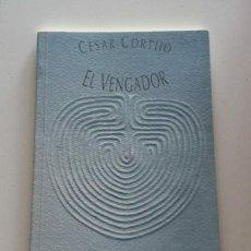 Libros de segunda mano: EL VENGADOR / CORTIJO, CÉSAR (DEDICADO POR EL AUTOR). Lote 210745417