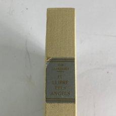 Libros de segunda mano: L-1065. EL LLIBRE DELS ANGELS, JOAN LLONGUERAS. BARCELONA 1953. NUMERAT.. Lote 210749762