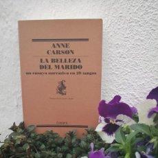 Libros de segunda mano: LA BELLEZA DEL MARIDO. - CARSON, ANNE.. Lote 210750771