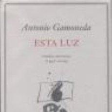 Libros de segunda mano: ESTA LUZ. POESÍA REUNIDA (1947-2004). - GAMONEDA, ANTONIO.. Lote 210750922