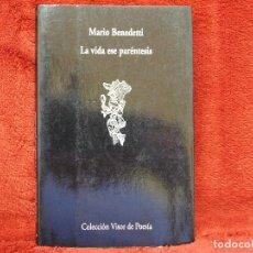 Libros de segunda mano: LA VIDA ESE PARÉNTESIS MARIO BENEDETTI VISOR POESIA. Lote 210811111