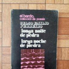 Libros de segunda mano: CELSO EMILIO FERREIRO - LONGA NOITE DE PEDRA - 4ª EDICIÓN 1969. Lote 210938352