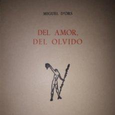 Libros de segunda mano: DEL AMOR, DEL OLVIDO MIGUEL D'ORS. Lote 210942047