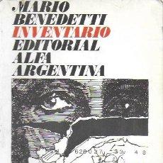 Libros de segunda mano: INVENTARIO / MARIO BENEDETTI. BUENOS AIRES : ALFA ARGENTINA, 1974. 19X13 CM. 404 P.. Lote 211496925