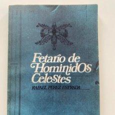 Libros de segunda mano: FETARIO DE HOMÍNIDOS CELESTES DE RAFAEL PEREZ ESTRADA , CON DIBUJO Y DEDICATORIA , MÁLAGA 1975. Lote 211642041