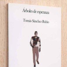 Libros de segunda mano: ÁRBOLES DE ESPERANZA. POESÍA EN TRÁNSITO - SÁNCHEZ RUBIO, TOMÁS. Lote 211828926