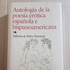 Libros de segunda mano: ANTOLOGÍA DE LA POESÍA ERÓTICA ESPAÑOLA E HISPANOAMERICANA. Lote 211829998