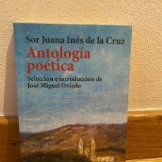 Libros de segunda mano: ANTOLOGÍA POÉTICA SOR JUANA INES DE LA CRUZ. Lote 211986088