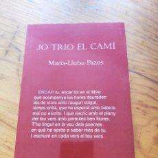 Libros de segunda mano: JO TRIO EL CAMÍ. MARIA-LLUISA PAZOS. LA BUSCA EDICIONS.. Lote 211999038