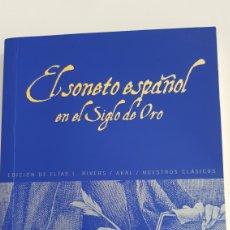 Libros de segunda mano: EL SONETO ESPAÑOL EN EL SIGLO DE ORO. ELÍAS L. RIVERS.. Lote 212140226