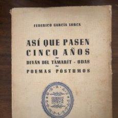Libros de segunda mano: F. GARCÍA LORCA. ASÍ QUE PASEN CINCO AÑOS, DIVÁN DEL TAMARIT, ODAS, POEMAS PÓSTUMOS. EDIT. LOSADA.. Lote 212779607