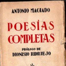 Libros de segunda mano: ANTONIO MACHADO : POESÍAS COMPLETAS (ESPASA CLAPE, 1941) PRÓLOGO DE DIONISIO RIDRUEJO. Lote 212794257