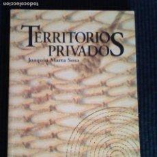 Libros de segunda mano: TERRITORIOS PRIVADOS. JOAQUIN MARTA SOSA. EDICIONES PAVILO 1999.. Lote 213007498