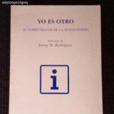Libros de segunda mano: YO ES OTRO. AUTORRETRATOS DE LA NUEVA POESIA. SELECCION JOSEP M. RODRIGUEZ, DVD 2001.. Lote 213008517