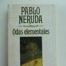 Libri di seconda mano: ODAS ELEMENTALES. PABLO NERUDA. Lote 213242398