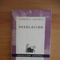 Libros de segunda mano: DESOLACIÓN - GABRIELA MISTRAL - EDITORIAL ESPASA CALPE, 1951. Lote 213604077