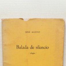 Libros de segunda mano: BALADA DE SILENCIO. ELEGÍA. JOSÉ AGUDO. LA ISLA DE LOS RATONES, POETAS DE HOY 10, PRIMERA EDICIÓN,. Lote 213651743