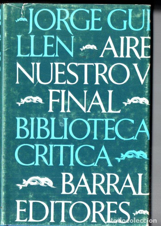 JORGE GUILLÉN : AIRE NUESTRO V FINAL /BARRAL, 1981) PRIMERA EDICIÓN (Libros de Segunda Mano (posteriores a 1936) - Literatura - Poesía)