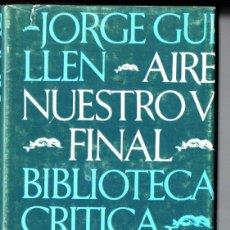 Libros de segunda mano: JORGE GUILLÉN : AIRE NUESTRO V FINAL /BARRAL, 1981) PRIMERA EDICIÓN. Lote 213651763