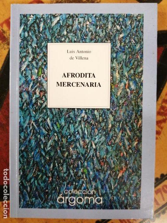 AFRODITA MERCENARIA. LUIS ANTONIO DE VILLENA. (Libros de Segunda Mano (posteriores a 1936) - Literatura - Poesía)