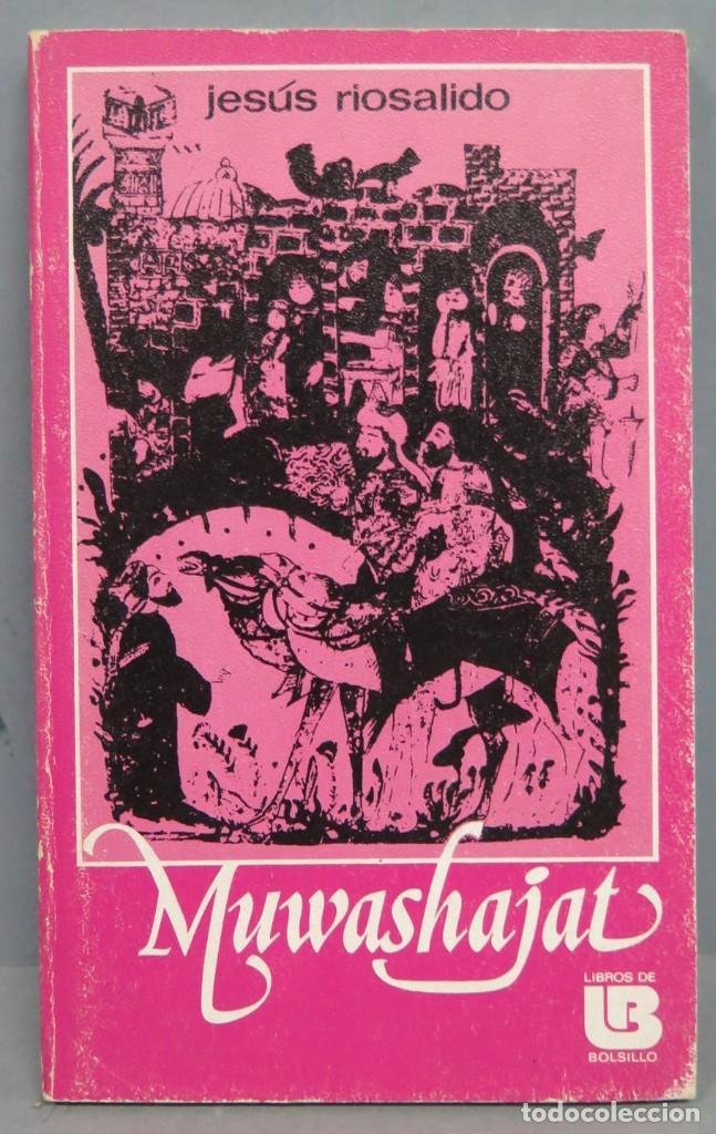 MUWASHAJAT. JESUS RIOSALIDO (Libros de Segunda Mano (posteriores a 1936) - Literatura - Poesía)