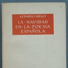 Libros de segunda mano: LA NAVIDAD EN LA POESÍA ESPAÑOLA. GERARDO DIEGO. Lote 213662791