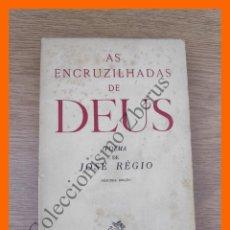 Libros de segunda mano: AS ENCRUZILHADAS DE DEUS. POEMA - JOSE REGIO. Lote 213667458