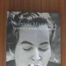 Libros de segunda mano: GABRIELA MISTRAL. SU PROSA Y POESÍA EN COLOMBIA • III. Lote 36318759