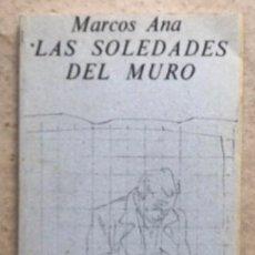 Libros de segunda mano: LAS SOLEDADES DEL MURO. MARCOS ANA. ILUSTRACIONES DE AGUSTÍN IBARROLA. AKAL EDITOR 1977.. Lote 213801576