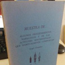 Libros de segunda mano: MUESTRA DE... ALGUNOS PROCEDIMIENTOS NARRATIVOS Y DE LAS ACT...- GONZÁLEZ, ÁNGEL 1ª EDICIÓN 1976. Lote 213880032