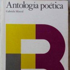 Libros de segunda mano: GABRIELA MISTRAL. ANTOLOGÍA POÉTICA. LIBRO SANTILLANA. Lote 213965750