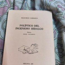 Libros de segunda mano: POLÍPTICO DEL INGENIOSO HIDALGO/FRANCISCO CARRASCO. Lote 213986917