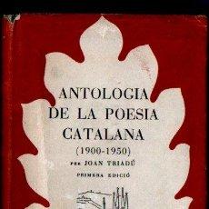 Libros de segunda mano: JOAN TRIADÚ . ANTOLOGIA DE LA POESIA CATALANA 1900-1950 (SELECTA, 1948) CATALÀ - - PRIMERA EDICIÓ. Lote 214277581