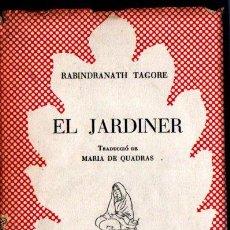 Libros de segunda mano: RABINDRANATH TAGORE . EL JARDINER (SELECTA, 1952) CATALÀ -. Lote 214277763