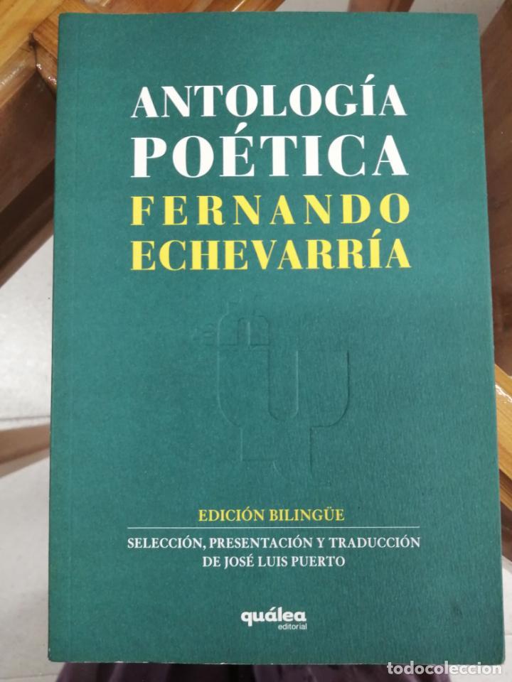 ANTOLOGÍA POÉTICA. FERNANDO ECHEVARRÍA. (Libros de Segunda Mano (posteriores a 1936) - Literatura - Poesía)