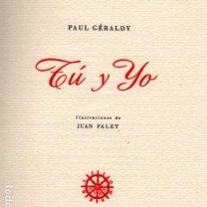 Libros de segunda mano: PAUL GERALDY . TU Y YO (AYMÁ, 1945) EJEMPLAR EN PAPEL DE HILO NUMERADO 23 DE 35. Lote 214355312