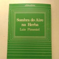 Livros em segunda mão: SOMBRA DO AIRE NA HERBA/LUIS PIMENTEL. Lote 214642430