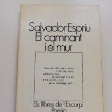 Libros de segunda mano: EL CAMINANT I EL MUR (SALVADOR ESPRIU). Lote 214832721