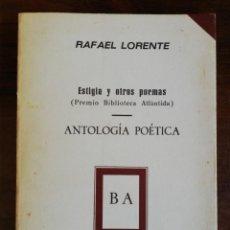 Libros de segunda mano: ESTIGIA Y OTROS POEMAS. ANTOLOGÍA POÉTICA. RAFAEL LORENTE. 1982. PREMIO BIBLIOTECA ATLÁNTIDA. Lote 215088081