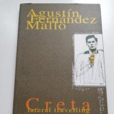 Libros de segunda mano: CRETA LATERAL TRAVELLING (AGUSTÍN FERNÁNDEZ MALLO). Lote 215255803