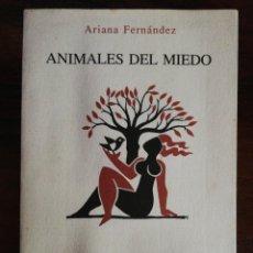 Libros de segunda mano: ANIMALES DEL MIEDO. ARIANA FERNÁNDEZ. Lote 215642518