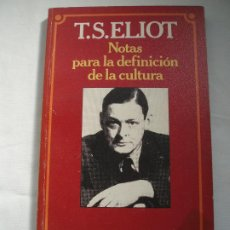 Libros de segunda mano: NOTAS PARA LA DEFINICION DE LA CULTURA. T.S.ELIOT BRUGUERA. Lote 216389776