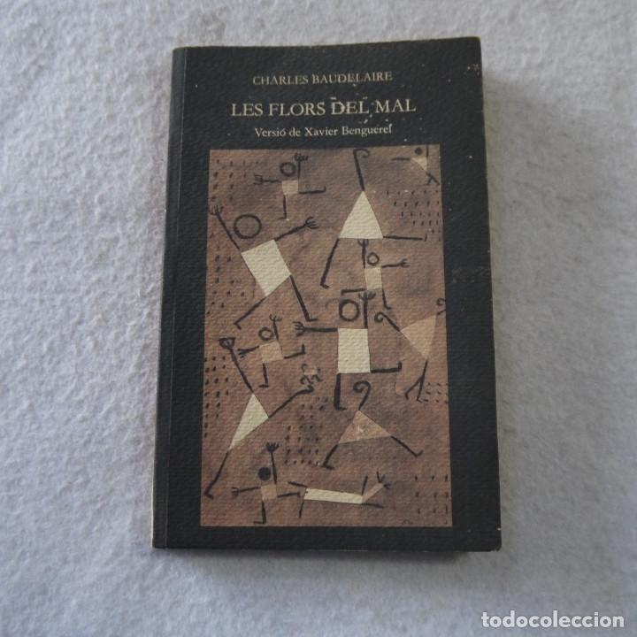 LES FLORS DEL MAL - CHARLES BAUDELAIRE - EDICIONS DEL MALL - 1987 - EN CATALAN (Libros de Segunda Mano (posteriores a 1936) - Literatura - Poesía)