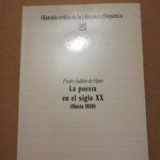Libros de segunda mano: LA POESÍA EN EL SIGLO XX (HASTA 1939) PEDRO AULLÓN DE HARO. Lote 216514627