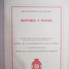 Livres d'occasion: HISTORIA Y POESIA, DISCURSO DE LUIS ALBERTO DE CUENCA EN REAL ACADEMIA DE HISTORIA. EJEMPLAR NUEVO. Lote 216712206