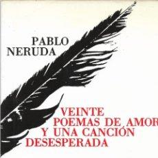 Libros de segunda mano: VEINTE POEMAS DE AMOR Y UNA CANCIÓN DESESPERADA – PABLO NERUDA – 1993. Lote 216881452