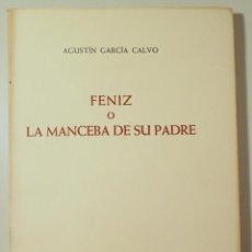 Libros de segunda mano: GARCÍA CALVO, AGUSTÍN - FENIZ O LA MANCEBA DE SU PADRE - BARCELONA 1976 - 1ª EDICIÓN - PAPEL DE HILO. Lote 216911860