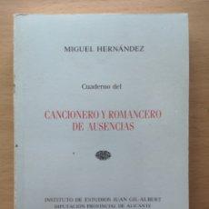 Libros de segunda mano: CUADERNO DEL CANCIONERO Y ROMANCERO DE AUSENCIAS. MIGUEL HERNANDEZ. 1985. Lote 216973915